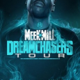 """Meek Mill """"Dreamchasers"""" Tour Dates"""