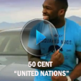 50 Cent – United Nations [Music Videos]