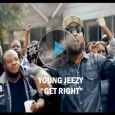 Young Jeezy – Get Right [Music Video]