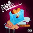 Wale Ft. Rihanna – Bad (Remix) [Lyrics] + [Download]