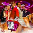 DJ Ill Will, DJ Rockstar & Rock City – I Love Your Girl Vol. 11 [Mixtape]