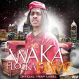 Waka Flocka Flame : Official Trap Label